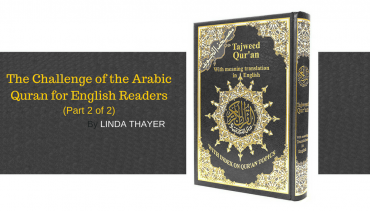 The Challenge of the Arabic Quran for English Readers (Part 2 of 2)