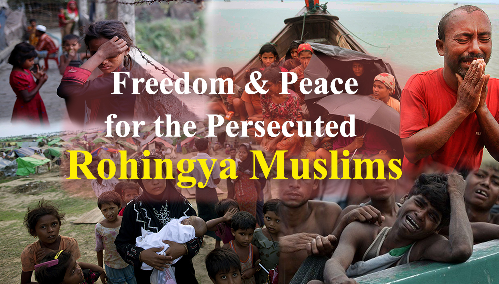 freedom & peace for the persecuted rohingya muslims